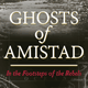 Marcus Rediker and Tony Buba: Ghosts of Amistad