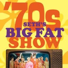Seth's Big Fat '70s Show