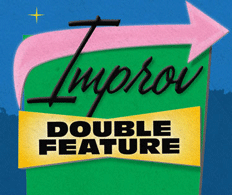 Improv Double Feature