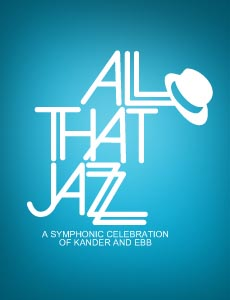 All That Jazz: A Symphonic Celebration of Kander & Ebb