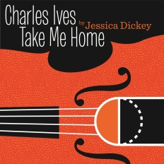 Charles Ives Take Me Home