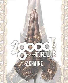 2 Good To Be T.R.U. with 2 Chainz