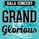 """Grand & Glorious"" Gala Concert"