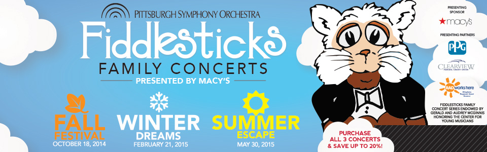 2014-2015 Pittsburgh Symphony Orchestra Fiddlesticks Family Concerts presented by Macy's