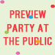 Preview Party at The Public
